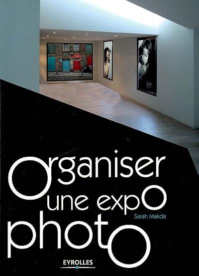 Organiser son expo photo. | Lense