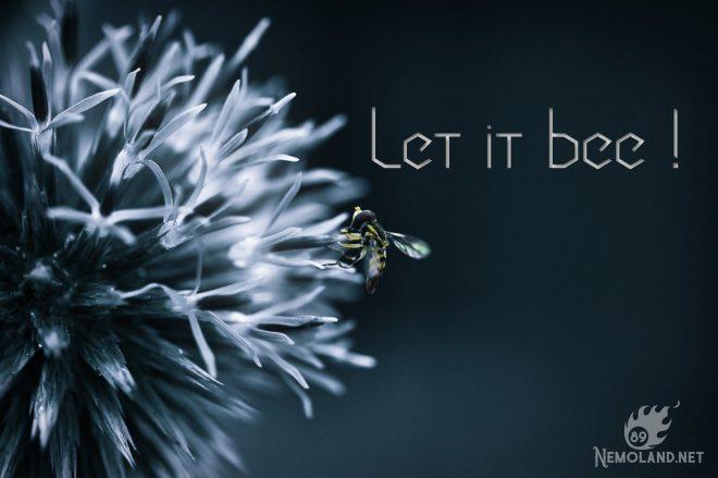 Let it bee !